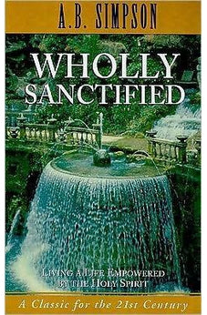 Wholly Sanctified: Living a Life Empowered by the Holy Spirit 9781600660429