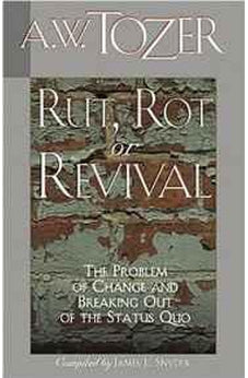 Rut, Rot, or Revival: The Problem of Change and Breaking Out of the Status Quo 9781600660481