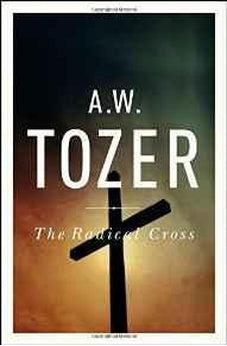 The Radical Cross: Living the Passion of Christ 9781600660504