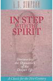 In Step with the Spirit: Discovering the Dynamics of the Deeper Life (Classic for the 21st Century)