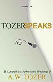 Tozer Speaks: Two-Volume Set: 128 Compelling & Authoritative Teachings of A.W. Tozer 9781600662713