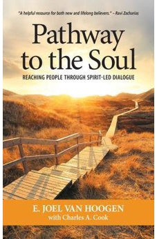 Pathway to the Soul: Reaching People Through Spirit-Led Dialogue 9781600663383