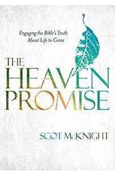 The Heaven Promise: Engaging the Bible's Truth About Life to Come 9781601426284