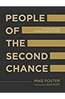 People of the Second Chance: A Guide to Bringing Life-Saving Love to the World 9781601428547