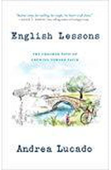 English Lessons: The Crooked Path of Growing Toward Faith 9781601428950
