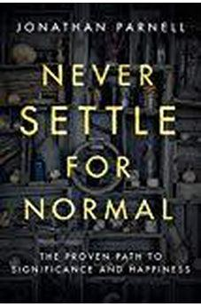 Never Settle for Normal: The Proven Path to Significance and Happiness 9781601429063
