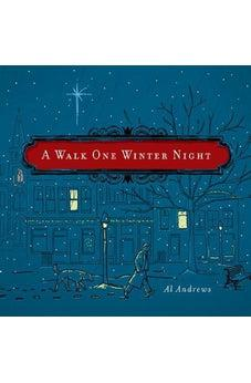A Walk One Winter Night: A Christmas Story 9781605875286