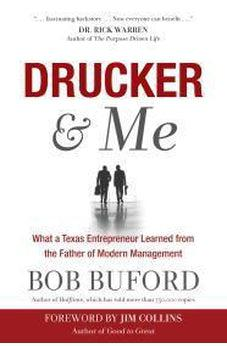 Drucker & Me: What a Texas Entrepreneur Learned from the Father of Modern Management 9781617952760
