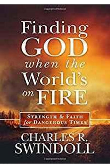Finding God When the World's on Fire: Strength & Faith for Dangerous Times 9781617958113