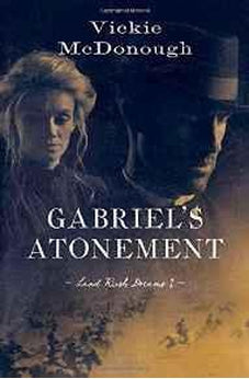 Gabriel's Atonement: (Land Rush Dreams) 9781628369519