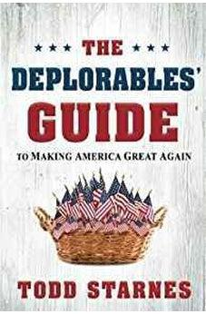 The Deplorables' Guide to Making America Great Again 9781629991702