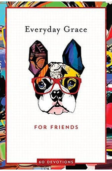 Everyday Grace for Friends: 60 Devotions 9781633261938