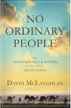 No Ordinary People: The Unknown Men and Women of the Bible Devotional 9781634091190