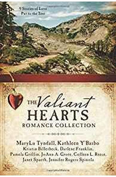 The Valiant Hearts Romance Collection: 9 Stories of Love Put to the Test 9781634096720