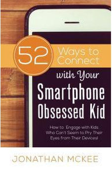 52 Ways to Connect with Your Smartphone Obsessed Kid 9781634097079