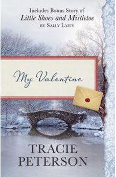 My Valentine: Also Includes Bonus Story of Little Shoes and Mistletoe by Sally Laity 9781634099417