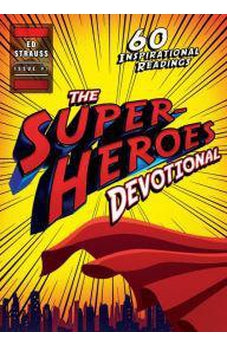 The Superheroes Devotional: 60 Inspirational Readings 9781634099639