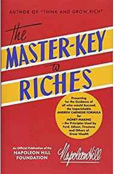 The Master-Key to Riches (Official Publication of the Napoleon Hill Foundation) 9781640950269