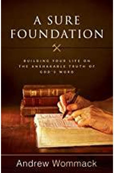 A Sure Foundation: Building Your Life on the Unshakable Truth of God?s Word 9781680312409