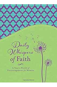 Daily Whispers of Faith: A Year's Worth of Encouragement for Women 9781683220190
