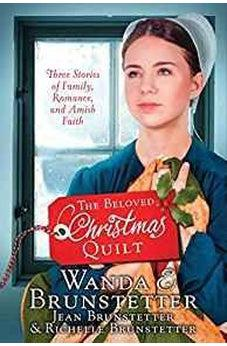 The Beloved Christmas Quilt: Three Stories of Family, Romance, and Amish Faith 9781683222255