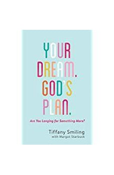 Your Dream. God's Plan.: Are You Longing for Something More? 9781683223597