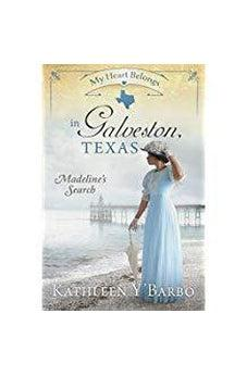 My Heart Belongs in Galveston, Texas: Madeline's Search 9781683225003