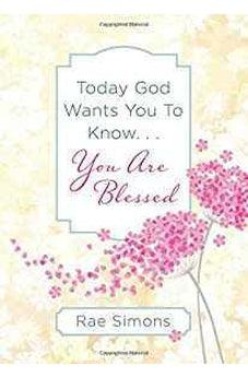 Today God Wants You to Know. . .You Are Blessed 9781683225904