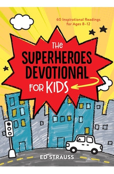 The Superheroes Devotional for Kids: 60 Inspirational Readings for Ages 8-12