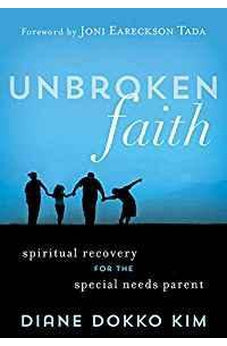 Unbroken Faith: Spiritual Recovery for the Special Needs Parent 9781683971344