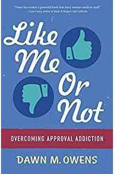 Like Me or Not: Overcoming Approval Addiction 9781683972662