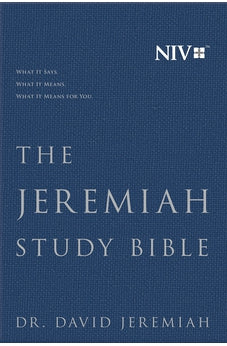 NIV The Jeremiah Study Bible: WHAT IT SAYS. WHAT IT MEANS. WHAT IT MEANS FOR YOU. 9781683973034