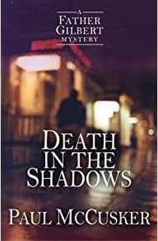 Death in the Shadows (A Father Gilbert Mystery) 9781782641223