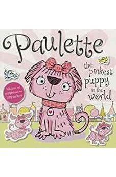 Paulette the Pinkest Puppy in the World 9781783937806