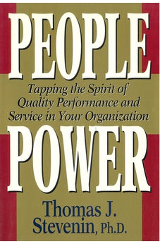 People Power: Tapping the Spirit of Quality Performance and Service in Your Organization 9781881273554