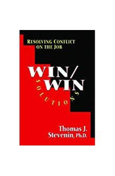Win/Win Solutions: Resolving Conflict on the Job 9781881273707