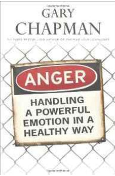 Anger: Handling a Powerful Emotion in a Healthy Way 9781881273882