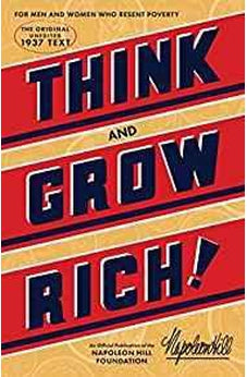 Think and Grow Rich: The Original, an Official Publication of The Napoleon Hill Foundation 9781937879488