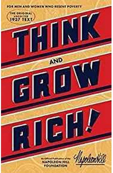 Think and Grow Rich: The Original, an Official Publication of The Napoleon Hill Foundation 9781937879501