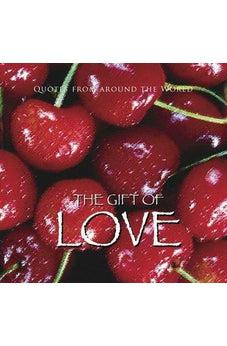 The Gift of Love (Quotes) (Gift Book) 9788772470627