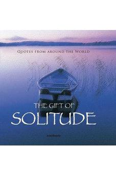 The Gift of Solitude (Quotes) (Gift Book) 9788772470863