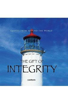 The Gift of Integrity (Quotes) (Gift Book) 9788772470986