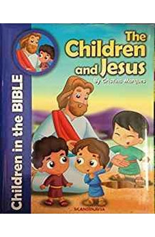 The Children and Jesus: Children in the Bible 9788772471839