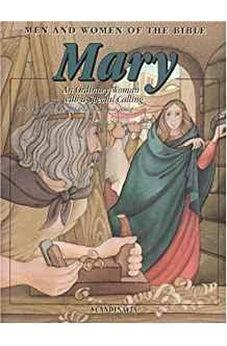 Mary: Men & Women of the Bible-Ordinary Woman with a Special Calling-Gabriel-God Loves You-Angel-Jesus-Savior-Holy Spirit-Elizabeth-Nazareth-Virgin ... Simeon (Men and Women in the Bible Series) 9788772475479
