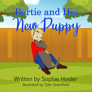 Bertie and His New Puppy by Sophie Hosler