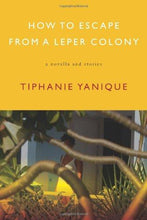 Load image into Gallery viewer, How to Escape from a Leper Colony: A Novella and Stories by Tiphanie Yanique - Vintage Virgin Islands