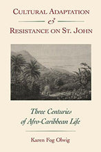 Load image into Gallery viewer, Cultural Adaptation and Resistance on St. John: Three Centuries of Afro-Caribbean Life - Vintage Virgin Islands