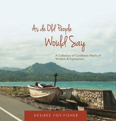 As de Old People Would Say by Desiree Foy-Fisher - Vintage Virgin Islands
