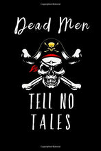 Load image into Gallery viewer, Dead Men Tell No Tales: A Swashbuckling Journal for Notes