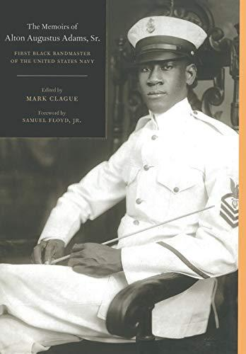 The Memoirs of Alton Augustus Adams, Sr.: First Black Bandmaster of the United States Navy - Vintage Virgin Islands